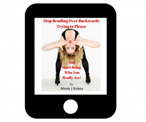 Stop Bending Over Backwards Trying to please EBook