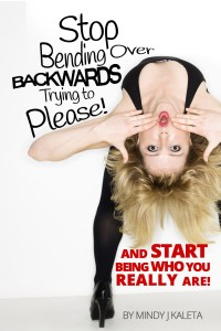 Front Cover Stop Bending Over Backwards Trying to Please