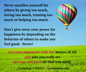 Never sacrifice yourself for others by
