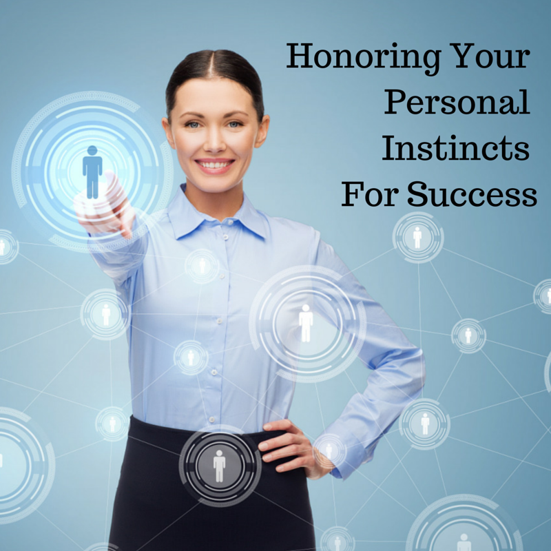 Honoring Your Personal Instincts For Success