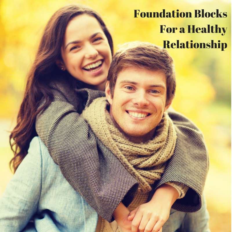 Foundation Blocks For a Healthy Relationship