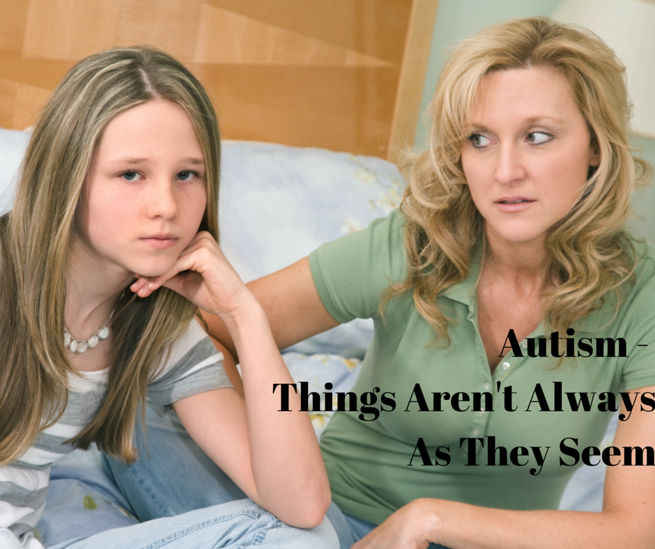 Autism – Things Aren't Always As They Seem